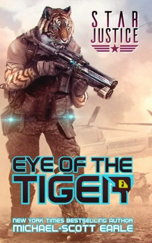 Eye of the Tiger: A Paranormal Space Opera Adventure (Star Justice) (Volume 1)