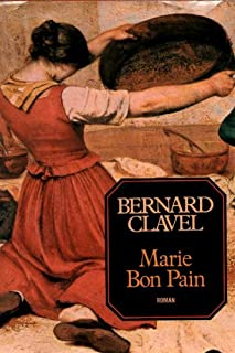 Les colonnes du ciel : [4] : Marie bon pain, Clavel, Bernard