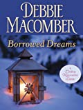 Front cover for the book Borrowed Dreams by Debbie Macomber