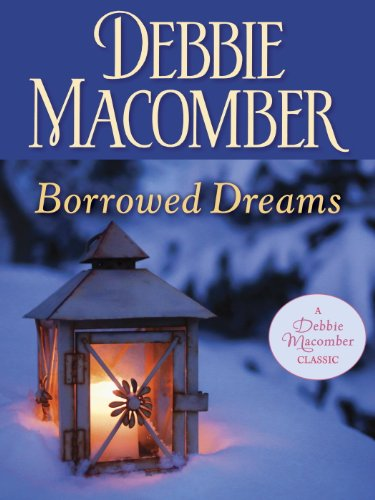 Borrowed Dreams (Debbie Macomber Classics) cover