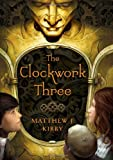 The Clockwork Three, Matthew J. Kirby, 0545203376