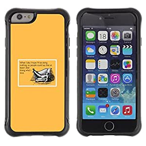 Suave TPU Caso Carcasa de Caucho Funda para Apple Iphone 6 / Doing What You Love Life Death Quote Funny / STRONG