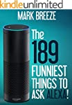 The 189 Funniest Things to Ask Alexa!