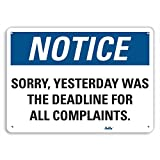 PetKa Signs and Graphics PKFO-0136-NA_10x7''Sorry, Yesterday was the deadline for all complaints.'' Aluminum Sign, 10'' x 7''