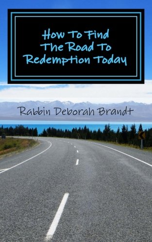 How To Find The Road To Redemption Today: New Life In Yeshua HaMashiach
