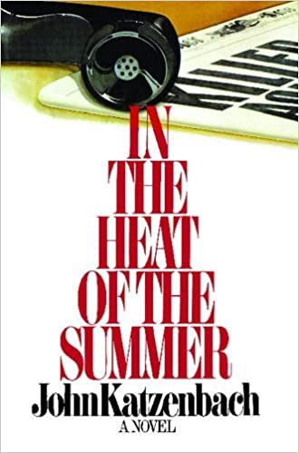By John Katzenbach In the Heat of the Summer