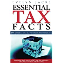 Essential Tax Facts 2007 Edition: Simple ways to put more money in your pocket...at tax time, and all year long.