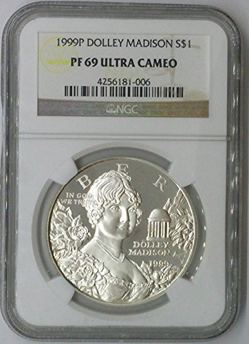 1999 P Modern Commemorative $1 PF69 NGC Dolley Madison Silver Dollar Us Coin 90%