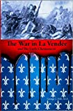 The War in La Vendée and th Little Chouanerrie