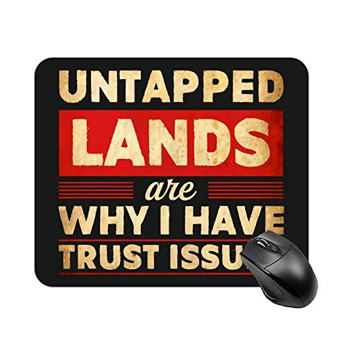 FGN Mouse Pad Untapped Lands are Why I Have Trust Issues Mouse Mat, Personalize Mousepad for Laptop, Computer, Pc, Keyboard