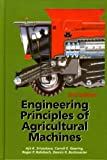 Engineering Principles of Agricultural Machines, Srivastava, Ajit K., 1892769506
