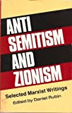 Anti-Semitism and Zionism : Selected Marxist Writings, Rubin, Daniel, 0717806634
