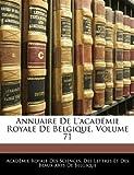 Annuaire de L'Académie Royale de Belgique, , 114572051X