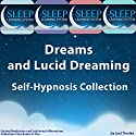 Dreams and Lucid Dreaming Self-Hypnosis, Guided Meditation, and Subliminal Affirmations Collection: Four Books in One (The Sleep Learning System) Speech by Joel Thielke Narrated by Joel Thielke