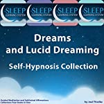 Dreams and Lucid Dreaming Self-Hypnosis, Guided Meditation, and Subliminal Affirmations Collection: Four Books in One (The Sleep Learning System) | Joel Thielke