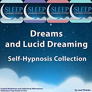 Dreams and Lucid Dreaming Self-Hypnosis, Guided Meditation, and Subliminal Affirmations Collection Discours
