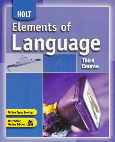 Elements of Language: Third Course, Grade 9 by HOLT, RINEHART AND WINSTON