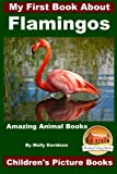 img - for My First Book About Flamingos - Amazing Animal Books - Children's Picture Books book / textbook / text book