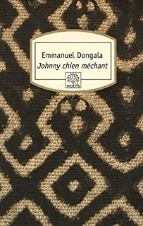 Johnny chien méchant : roman, Dongala, Emmanuel