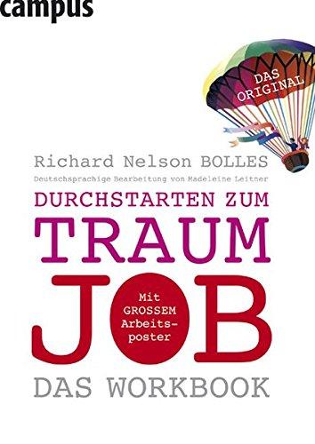 Durchstarten zum Traumjob - Das Workbook Broschiert – 12. September 2007 Richard Nelson Bolles Madeleine Leitner Campus Verlag 359338387X