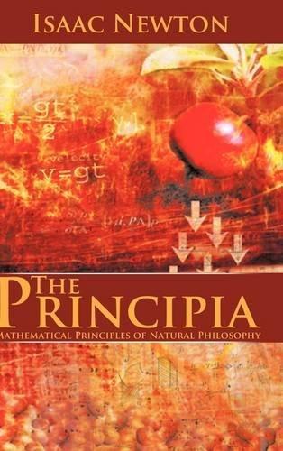 The Principia: Mathematical Principles of Natural Philosophy [Hardcover] (Author) Isaac Newton
