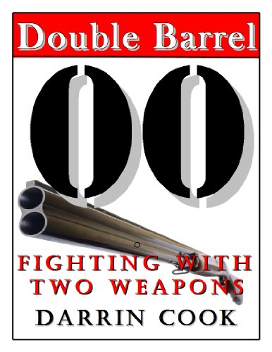 Double Barrel: Fighting with Two Weapons by [Cook, Darrin]