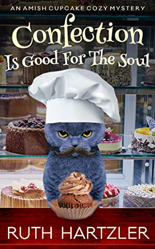 Confection is Good for the Soul: An Amish Cupcake Cozy Mystery by [Hartzler, Ruth]