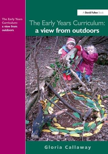 The Early Years Curriculum  A View From Outdoors  Wac Research Handbooks In Archaeology