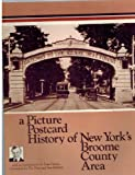 A Picture-Postcard History of New York's Broome Country Area, Kiwanis Club of Binghamton, N. Y. Staff, 0911572481