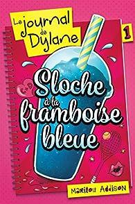Le journal de Dylane, tome 1 : Glace à la framboise bleue par Marilou Addison