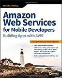img - for Amazon Web Services for Mobile Developers: Building Apps with AWS book / textbook / text book