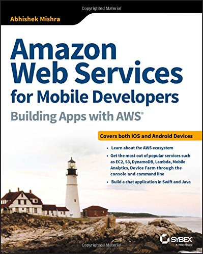 Amazon Web Services For Mobile Developers  Building Apps With Aws