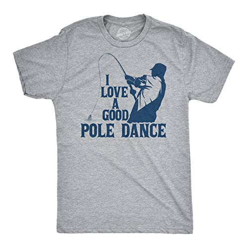 Mens I Love A Good Pole Dance Tshirt Funny Fishing Tee for Guys (Heather Grey) - 4XL