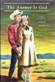 The Answer Is God: The inspiring personal story of Dale Evans and Roy Rogers