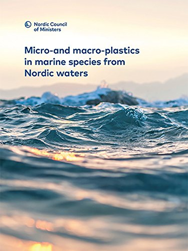 Micro-and macro-plastics in marine species from Nordic waters (TemaNord Book 2017549)