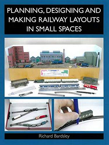 Planning Designing And Making Railway Layouts In Small Spaces
