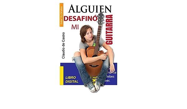 Amazon.com: Libro juvenil de auto ayuda: ALGUIEN DESAFINÓ MI GUITARRA (EBOOK DE EMPRENDIMIENTO VOCACIONAL) (Spanish Edition) eBook: Claudio de Castro, ...