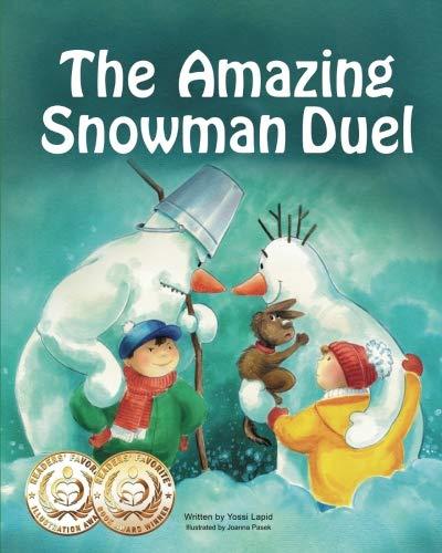 The Amazing Snowman Duel: Winner of the Mom's Choice Gold Award (Snowman Paul) (Volume 5) ()