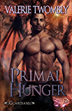 Primal Hunger (Paranormal Fantasy Romance) (Guardians, Book Three) by Valerie Twombly