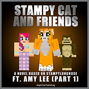 Stampy Cat And Friends: A Novel Based On Stampylongnose ft. Amy Lee Audiobook