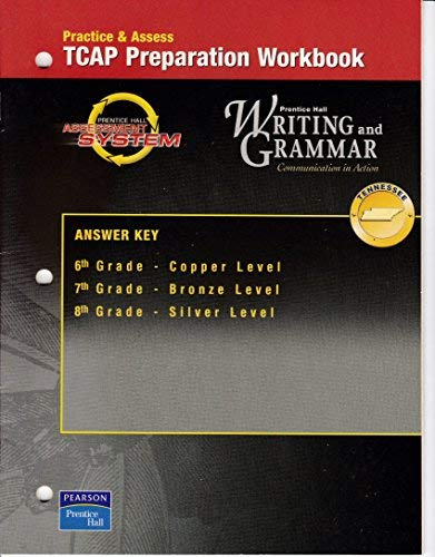Answer Key, Practice and Assess TCAP Prepration Workbook (Cooper, Bronze, Silver Levels) (Prentice Hall Writing and Grammar) (Prentice Hall Writing And Grammar Answer Key)