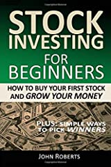Stock Investing For Beginners: How To Buy Your First Stock And Grow Your Money Paperback