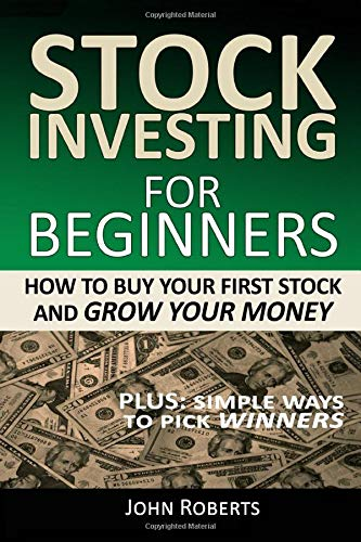 Stock Investing For Beginners: How To Buy Your First Stock And Grow Your Money (The Best Bonds To Invest In)
