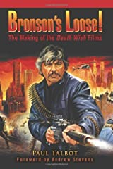 Bronson's Loose!: The Making of the Death Wish Films by Paul Talbot (2006-02-09)