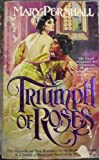 Triumph of Roses, Mary Pershall, 0425090795
