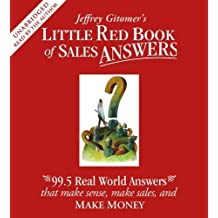 Little Red Book of Sales Answers: 99.5 Real Life Answers that Make Sense, Make Sales, and Make Money by Gitomer, Jeffrey Unabridged edition [audiocd(2009)]
