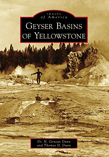 Geyser Basins of Yellowstone (Images of America) ()