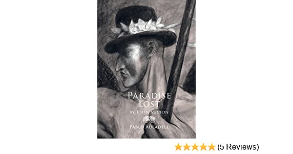 Amazon.com: Paradise Lost: A Graphic Novel eBook: Pablo Auladell, John Milton, Angela Gurria: Kindle Store