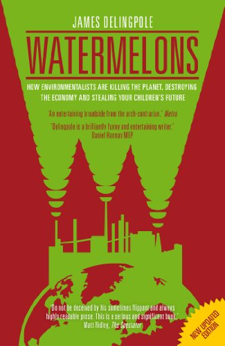 Watermelons: How Environmentalists are Killing the Planet, Destroying the Economy and Stealing Your Children's Future (Watermelons Stealing)