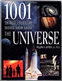 1001 Things Everyone Should Know about the Universe, William A. Gutsch, 0385483864
